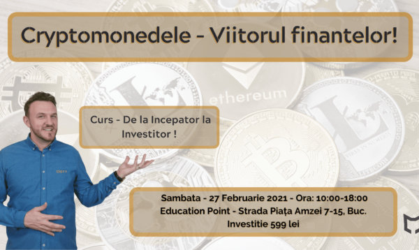 Cryptomonedele – Curs de la INCEPATOR la INVESTITOR!